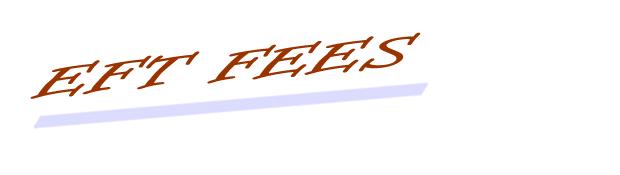 fees for eft
